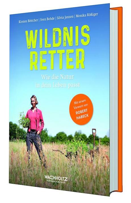 Wildnisretter - Wie die Natur in dein Leben passt!